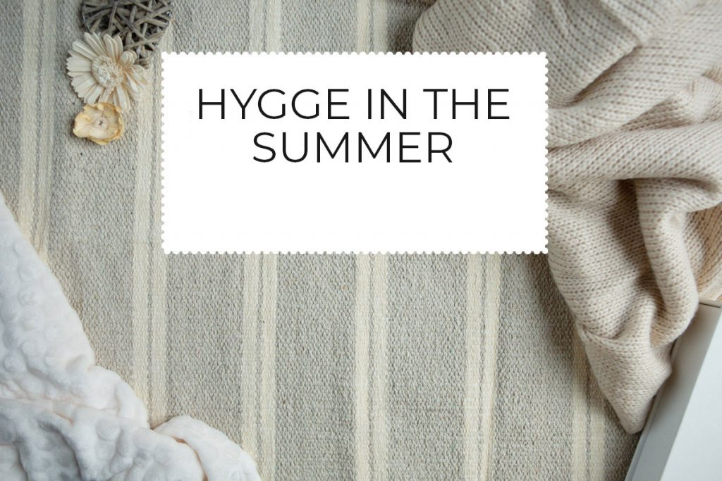 hygge in the summer